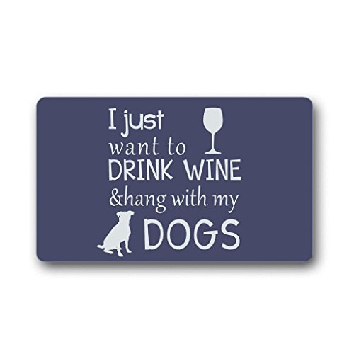 I Just Want To Drink Wine &Hang With My Dogs Funny Design Indoor/Outdoor Doormat 30(L)X18(W) inch Non-Slip Machine-washable Home Decor (Wine Dropshippers)