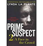 [ A Face in the Crowd (Prime Suspect (Harper) #02) [ A FACE IN THE CROWD (PRIME SUSPECT (HARPER) #02) BY La Plante, Lynda ( Author ) Jan-17-2012[ A FACE IN THE CROWD (PRIME SUSPECT (HARPER) #02) [ A FACE IN THE CROWD (PRIME SUSPECT (HARPER) #02) BY LA PLANTE, LYNDA ( AUTHOR ) JAN-17-2012 ] By La Plante, Lynda ( Author )Jan-17-2012 Paperback
