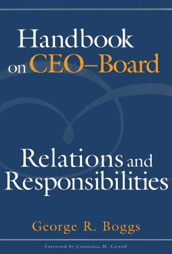 Handbook on CEO–Board Relations and Responsibilities