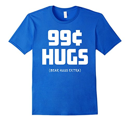 Free Hugs Bear Costume (Mens 99 CENT HUGS (Bear hugs extra) - Funny Novelty T-Shirt XL Royal Blue)