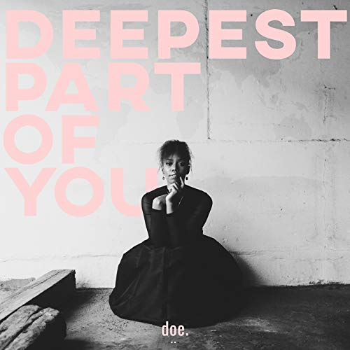 Doe - Deepest Part of You (2018)