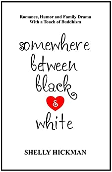 Somewhere Between Black and White by [Hickman, Shelly]