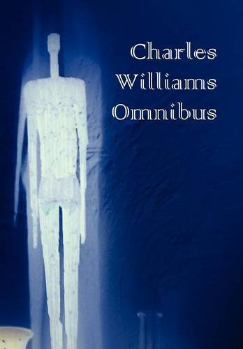 Charles Williams Omnibus - War in Heaven, Many Dimensions, the Place of the Lion, Shadows of Ecstasy, the Greater Trumps, Descent Into Hell, All Hallo by Brand: Oxford City Press