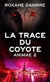 Animae, tome 2 : La trace du coyote par Dambre
