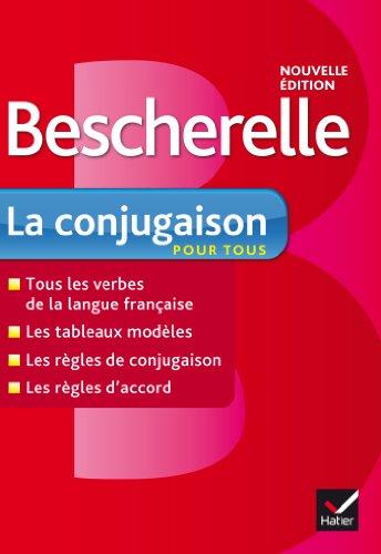 Bescherelle La Conjugaison Pour Tous: Ouvrage de Référence Sur La Conjugaison Française (Bescherelle Francais) (French Edition)
