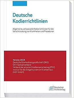 30aae14c87254a Deutsche Kodierrichtlinien  Allgemeine und spezielle Kodierrichtlinien für  die Verschlüsselung von Krankheiten und Prozeduren Version 2019  Amazon.de   ...