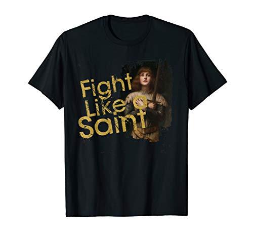 (St. Joan of Arc Fight Like a Saint Catholic Gifts for Women)
