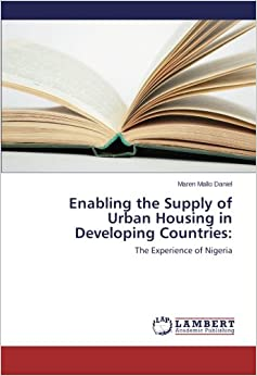 Enabling the Supply of Urban Housing in Developing Countries:: The Experience of Nigeria