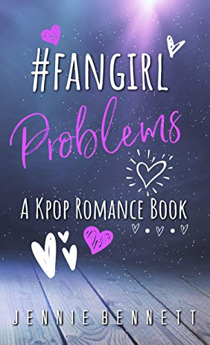 #fangirlproblems: A Kpop Romance Book (Best Kdrama Right Now)