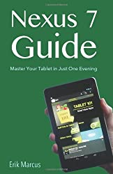 Nexus 7 Guide: Master Your Tablet in Just One Evening