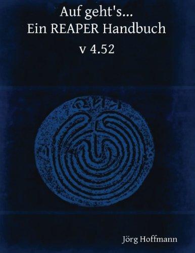 Auf geht's. Ein REAPER Benutzerhandbuch: Version 4.52