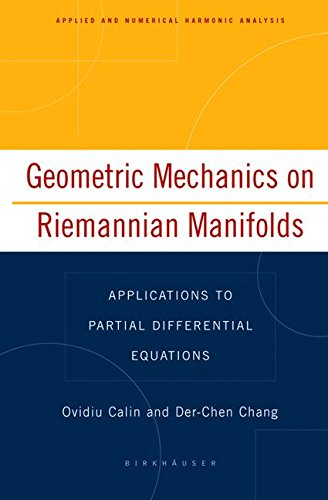 Geometric Mechanics on Riemannian Manifolds: Applications to Partial Differential Equations (Applied and Numerical Harmo