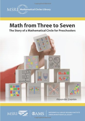 Math from Three to Seven: The Story of a Mathematical Circle for Preschoolers (MSRI Mathematical Circles Library)