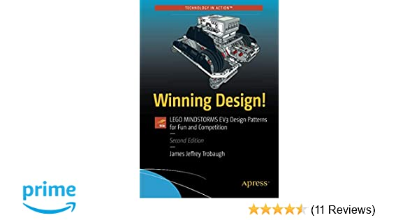 Winning Design!: LEGO MINDSTORMS EV3 Design Patterns for Fun and