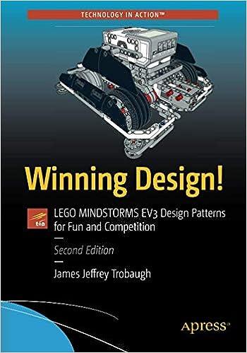 Winning Design!: LEGO MINDSTORMS EV3 Design Patterns for Fun