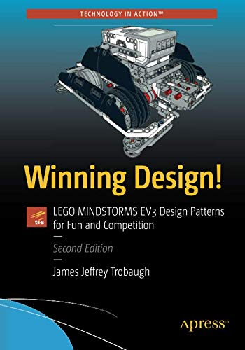 Winning Design!: LEGO MINDSTORMS EV3 Design Patterns for Fun and Competition