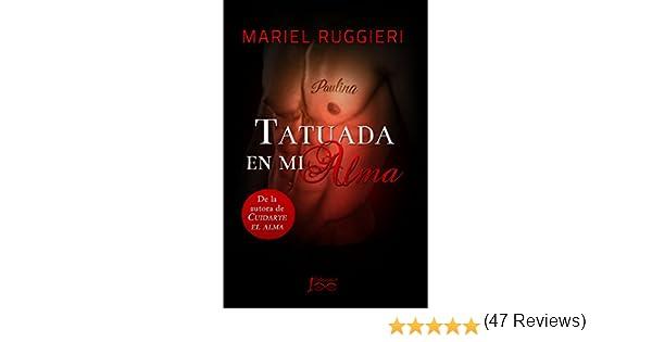 Tatuada en mi alma (Cuidarte el alma nº 2) eBook: Ruggieri, Mariel ...