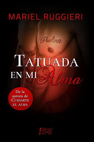 Tatuada En Mi Alma Cuidarte El Alma N 2 Spanish Edition