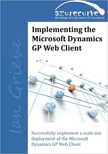Amazon.com: Implementing the Microsoft Dynamics GP Web Client ...