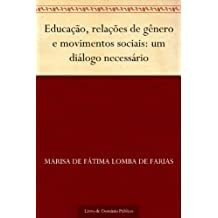 Educação relações de gênero e movimentos sociais: um diálogo necessário