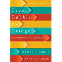 From Bubble to Bridge: Educating Christians for a Multifaith World
