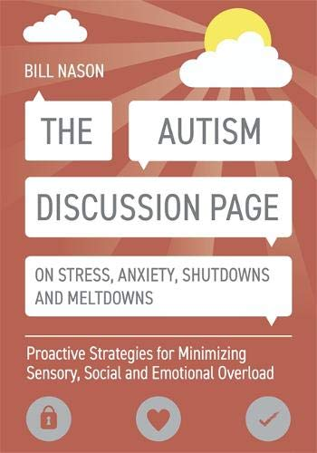 Pdf Health The Autism Discussion Page on Stress, Anxiety, Shutdowns and Meltdowns: Proactive Strategies for Minimizing Sensory, Social and Emotional Overload