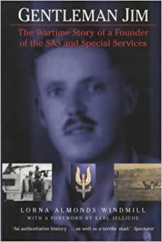 Gentleman Jim: The Wartime Story of a Founder of the SAS and Special Services