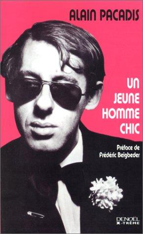 Un jeune homme chic Broché – 24 avril 2002 Alain Pacadis Frédéric Beigbeder Denoël 2207253171