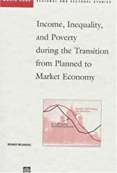 Income, Inequality and Poverty During the Transition from Planned to Market Economy (World Bank Regional & Sectoral Studies)