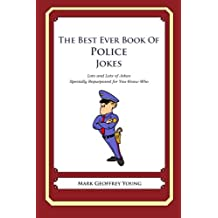 The Best Ever Book of Police Jokes: Lots and Lots of Jokes Specially Repurposed for You-Know-Who