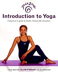 Yoga Zone Introduction to Yoga: A Beginner's Guide to Health, Fitness, and Relaxation