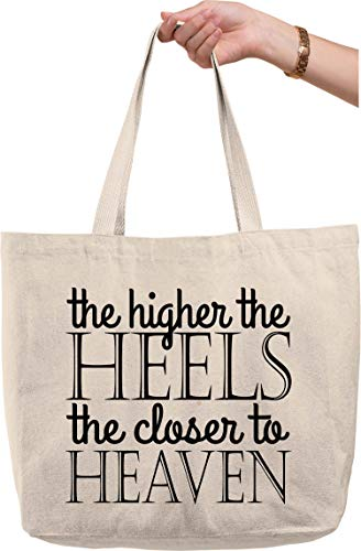 The Higher the Heels the Closer to Heaven Funny Girl Boss at Work Natural Canvas Tote Bag funny gift