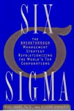Six Sigma. The Breakthrough Management Strategy Revolutionizing the World's Top Corporations