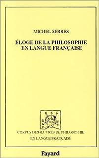 Eloge de la philosophie en langue française, Serres, Michel