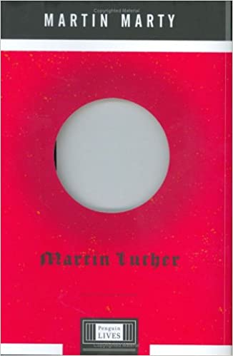 Martin Luther: A Penguin Life (Penguin Lives Biographies)