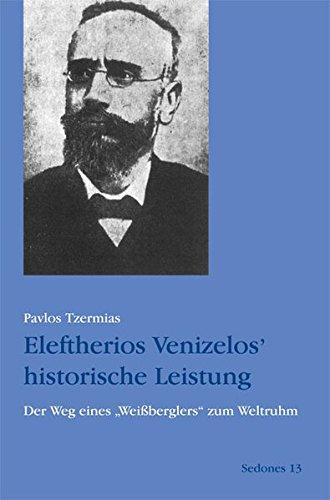 Eleftherios Venizelos' historische Leistung: Der Weg eines