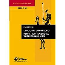 Lecciones de  derecho penal: Parte general (Spanish Edition)