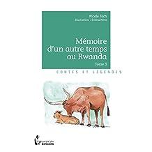 Mémoire d'un autre temps au Rwanda - Tome 3 (French Edition)