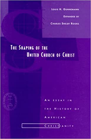 com the shaping of the united church of christ an essay  com the shaping of the united church of christ an essay in the history of american christianity 9780829813456 louis h gunnemann books