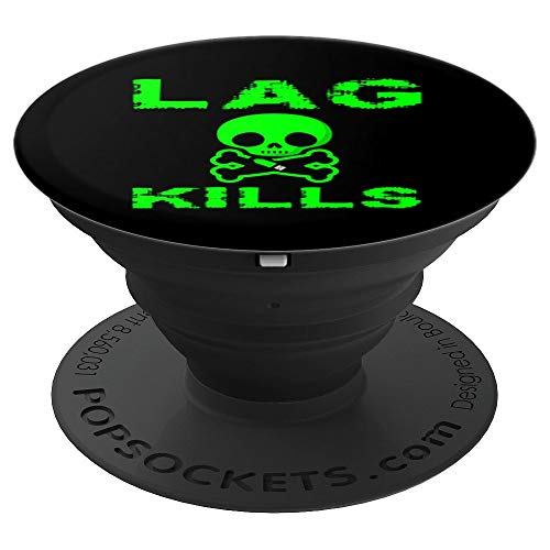 Lag Kills Funny Online Game Player Video Gaming PC Gamer - PopSockets Grip  and Stand for Phones and Tablets