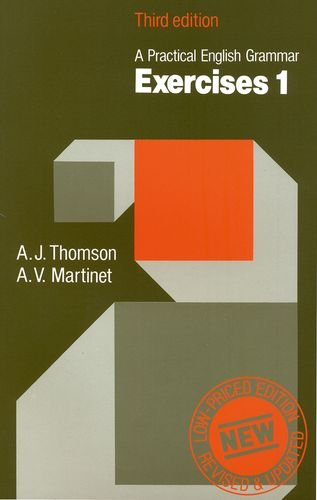 Practical English Grammar: Exercises 1: Grammar Exercises to Accompany a Practical English Grammar (Bk. 1) by A. J. Thomson ()