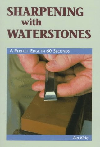 Sharpening with Waterstones: A Perfect Edge in 60 Seconds (Cambium Handbook)