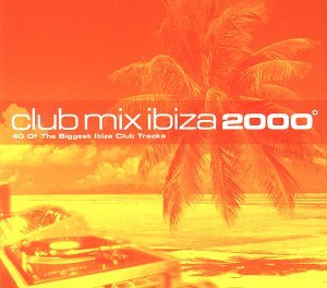 Club mix ibiza 2000 music for 2000 s house music