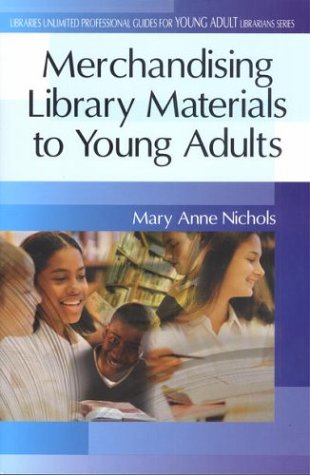 Merchandising Library Materials to Young Adults: (Greenwood Professional Guides for Young Adult Librarians)