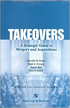 Takeovers: A Strategic Guide to Mergers and Acquisitions