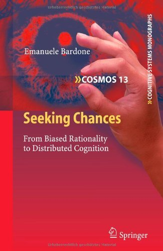 Download Seeking Chances: 13 (Cognitive Systems Monographs) Pdf