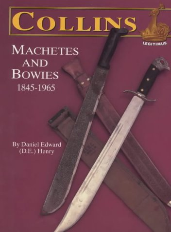 Collins Machetes and Bowies, 1845-1965 ()