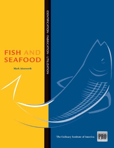 Kitchen Pro Series: Guide to Fish and Seafood Identification, Fabrication and Utilization (KitchenPro Series) by Culinary Institute of America, Mark Ainsworth