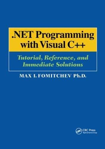 .NET Programming with Visual C++: Tutorial, Reference, and Immediate Solutions by CRC Press