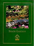 img - for Shade Gardens (Complete Gardener's Library) book / textbook / text book